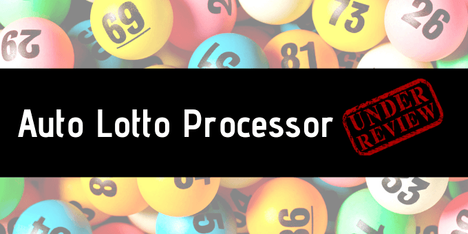 Auto Lotto Processor Review: Is This A Scam? - My Daily Income Online