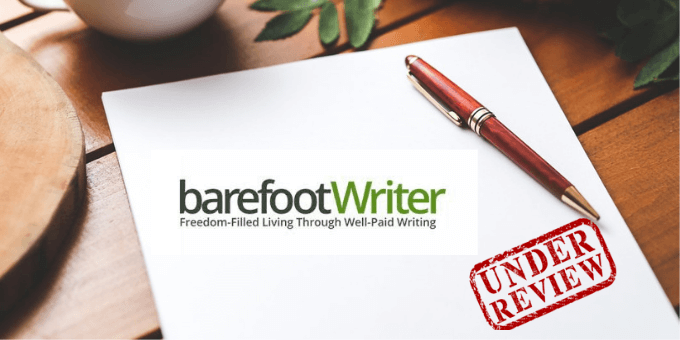 The Barefoot Writer Club Review: Paid To Write Scam? - My